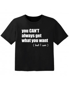 cool kids t-shirt you cant always get what you want but I can