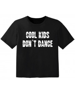 Cool baby t-shirt cool kids don't dance